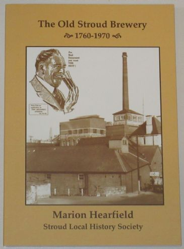 The Old Stroud Brewery 1760-1970, by Marion Hearfield